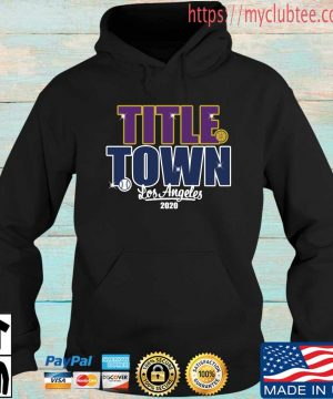 Title Town Los Angeles 2020 Shirt Hoodie den
