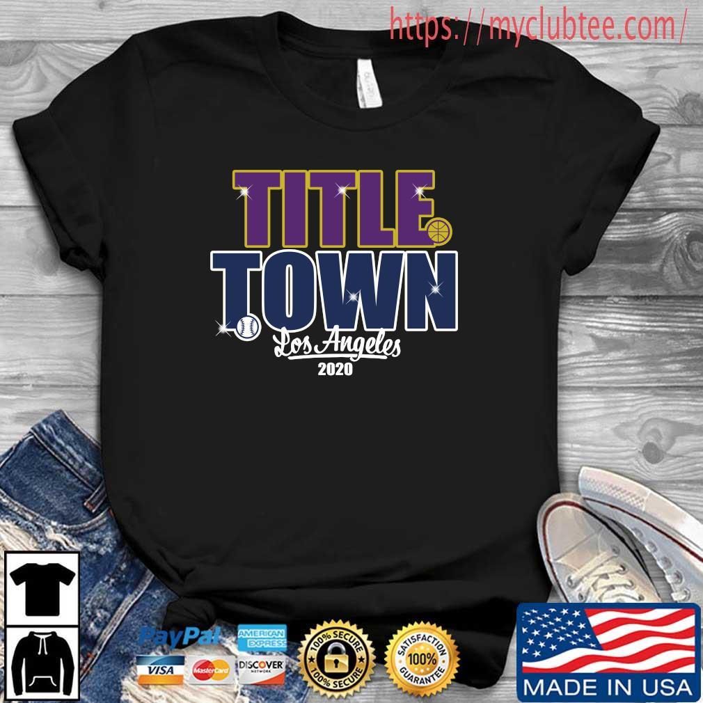Title Town Los Angeles 2020 Shirt Shirt den