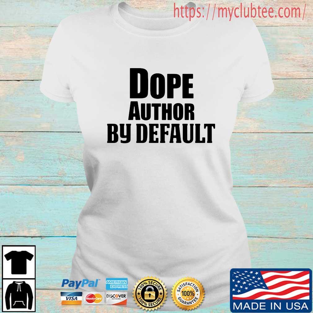 Dope author by default s Ladies tran