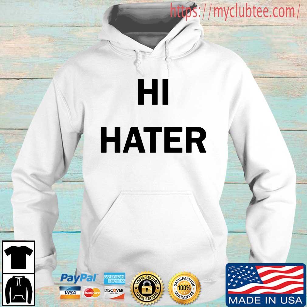 Hi Hater 2020 tee shirt