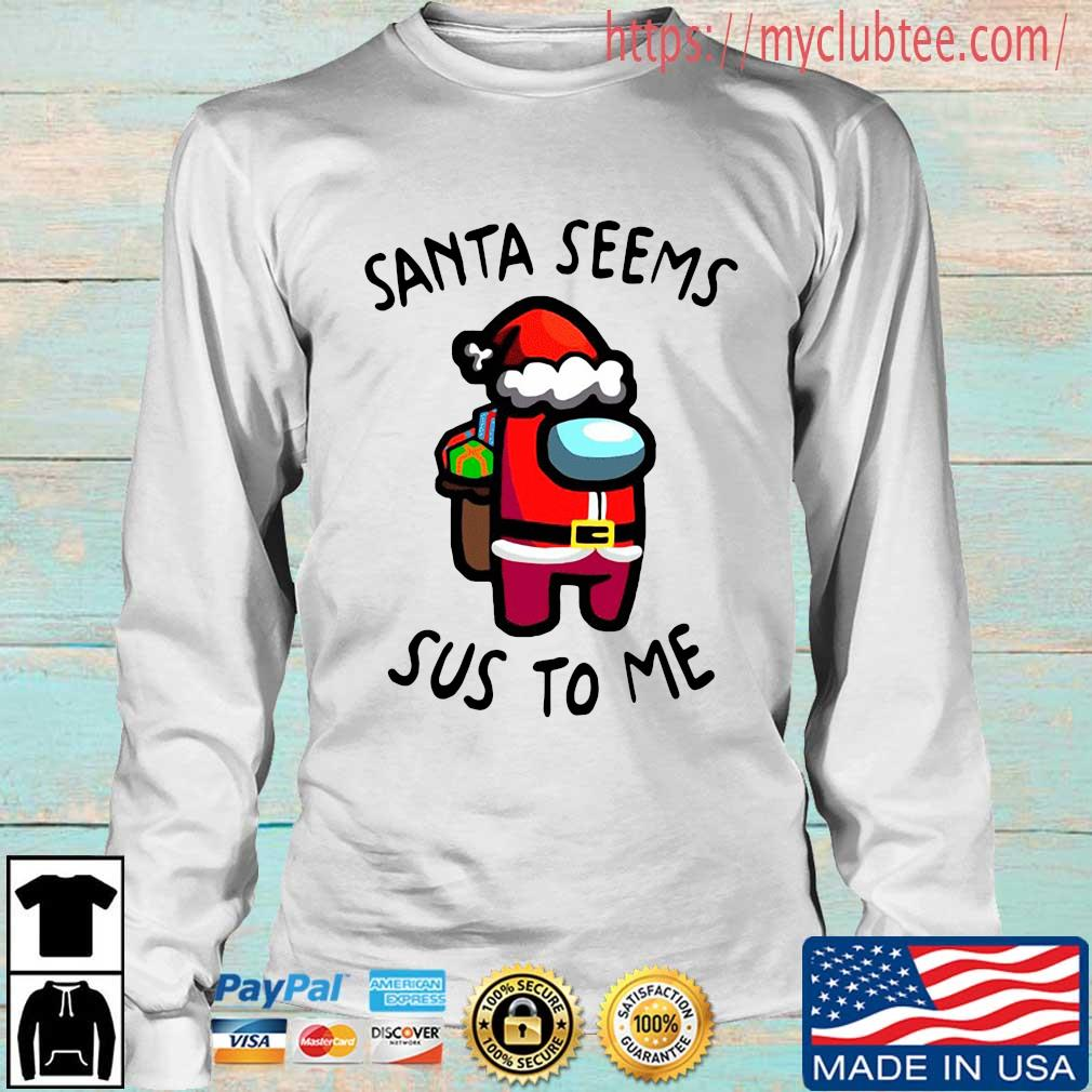 Santa seems Sus to Me Christmas sweater Longsleeve trang