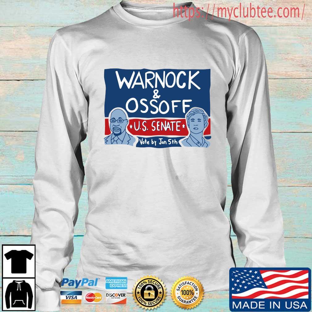 Warnock and Ossoff Us senate vote by jan 5th s Longsleeve trang