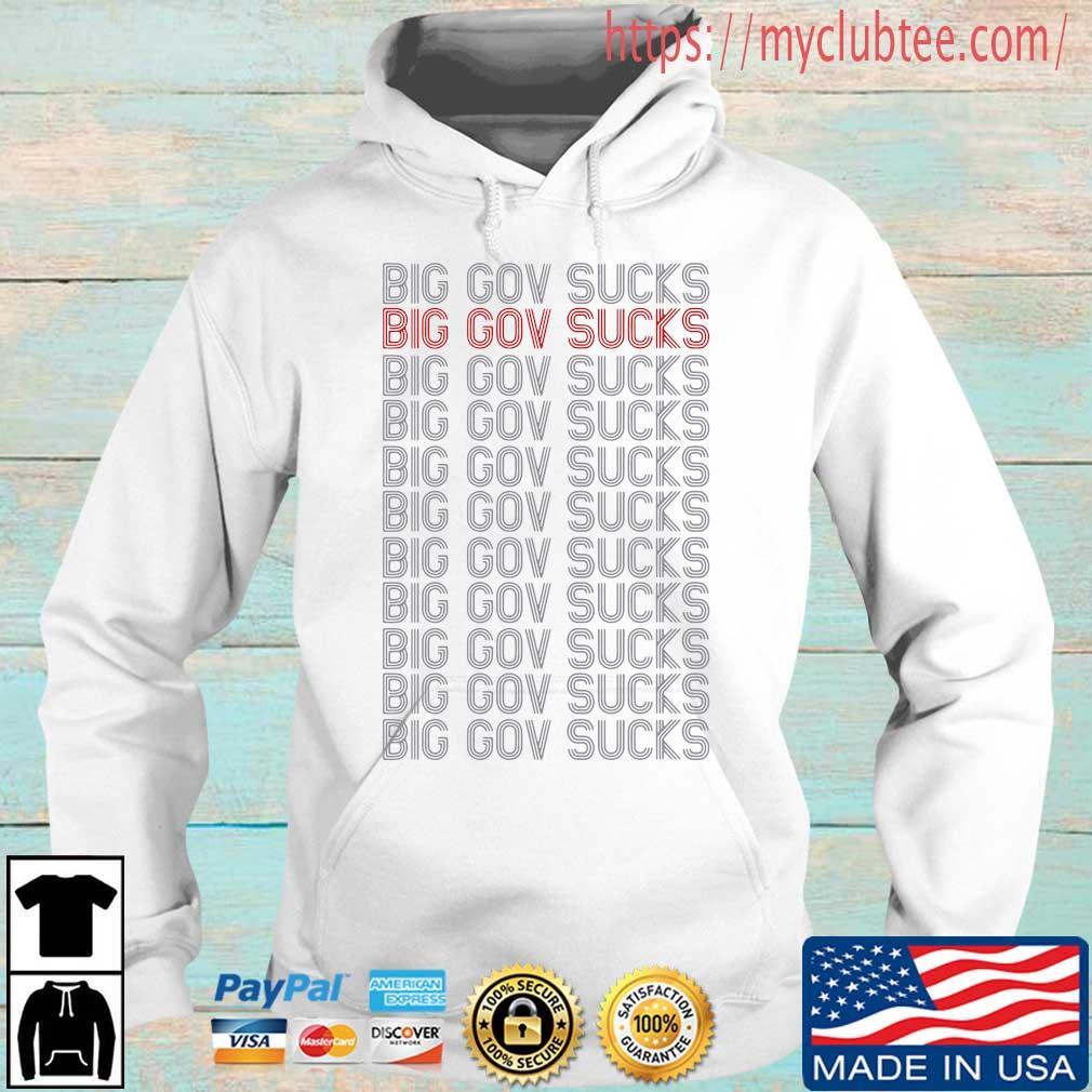 Big gov sucks big gov sucks shirt