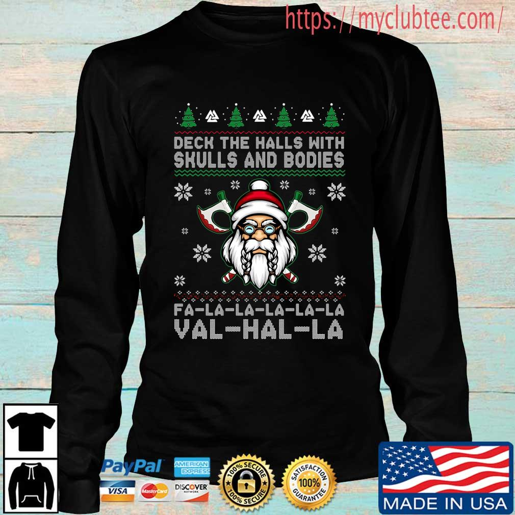 Deck the halls with skulls and bodies Fa-La-La-La-La-La Val-Hal-La ugly Christmas sweater Longsleeve den