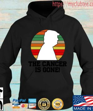 Donald Trump the cancer is gone vintage sweater, shirt