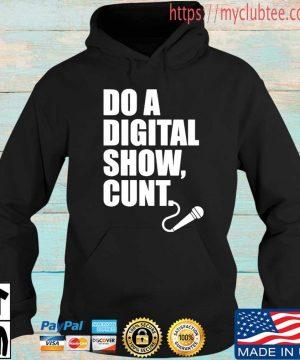 Do A Digital Show Cunt Micro Microphone Shirt Hoodie den