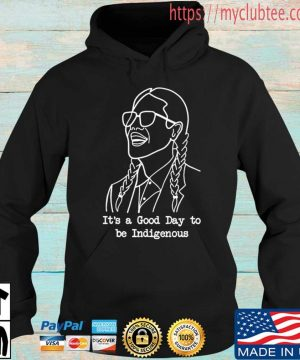Frybread Power it's a good day to be indigenous s Hoodie den