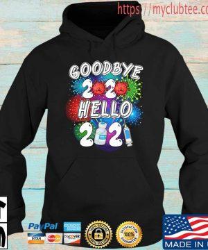 Goodbye 2020 hello 2021 s Hoodie den
