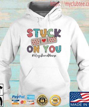 Stuck on you registered nurse shirt